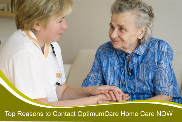 Top-Reasons-to-Contact-OptimumCare-Home-Care-NOW