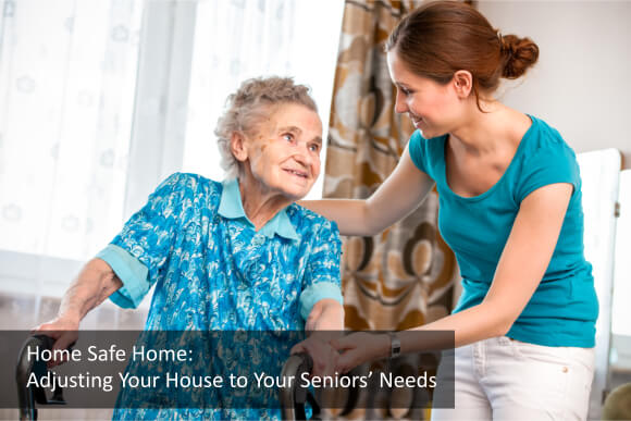Home Safe Home: Adjusting Your House to Your Seniors' Needs