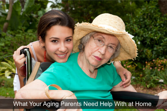 What Your Aging Parents Need Help With at Home