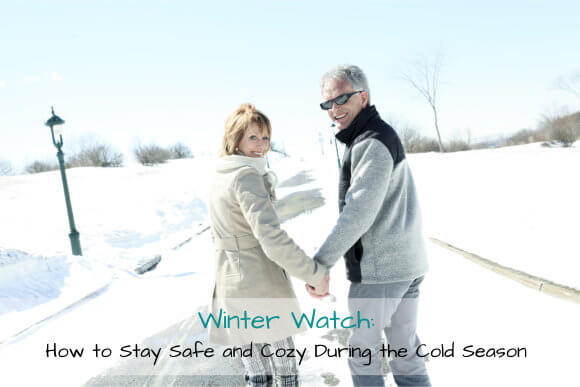 Winter Watch: How to Stay Safe and Cozy During the Cold Season