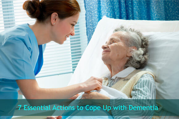 7 Essential Actions to Cope Up with Dementia