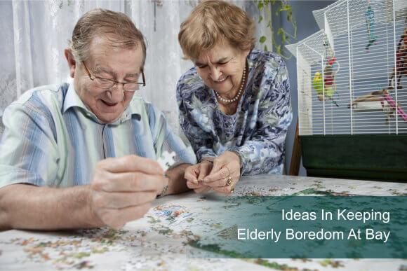 Ideas In Keeping Elderly Boredom At Bay