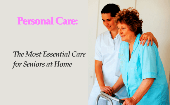 Personal Care: The Most Essential Care for Seniors at Home